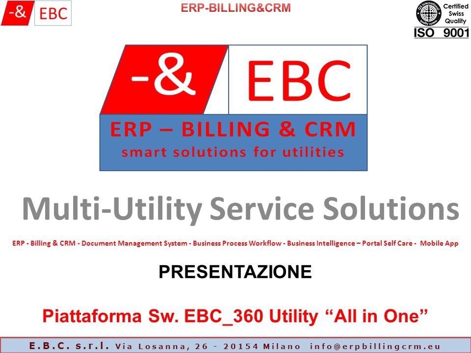 Multi-Utility Service Solutions ERP - Billing & CRM - Document Management System - Business Process Workflow - Business Intelligence – Portal Self Care - Mobile App PRESENTAZIONE Piattaforma Sw.