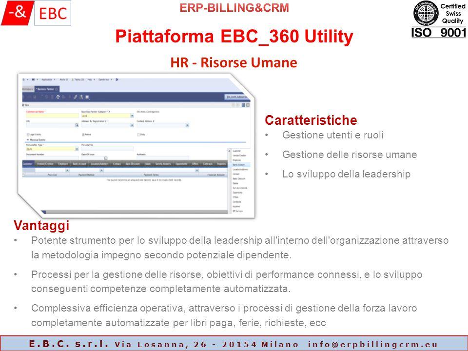 Piattaforma EBC_360 Utility E.B.C. s.r.l. Via Losanna, 26 - 20154 Milano info@erpbillingcrm.eu HR - Risorse Umane Caratteristiche Gestione utenti e ru