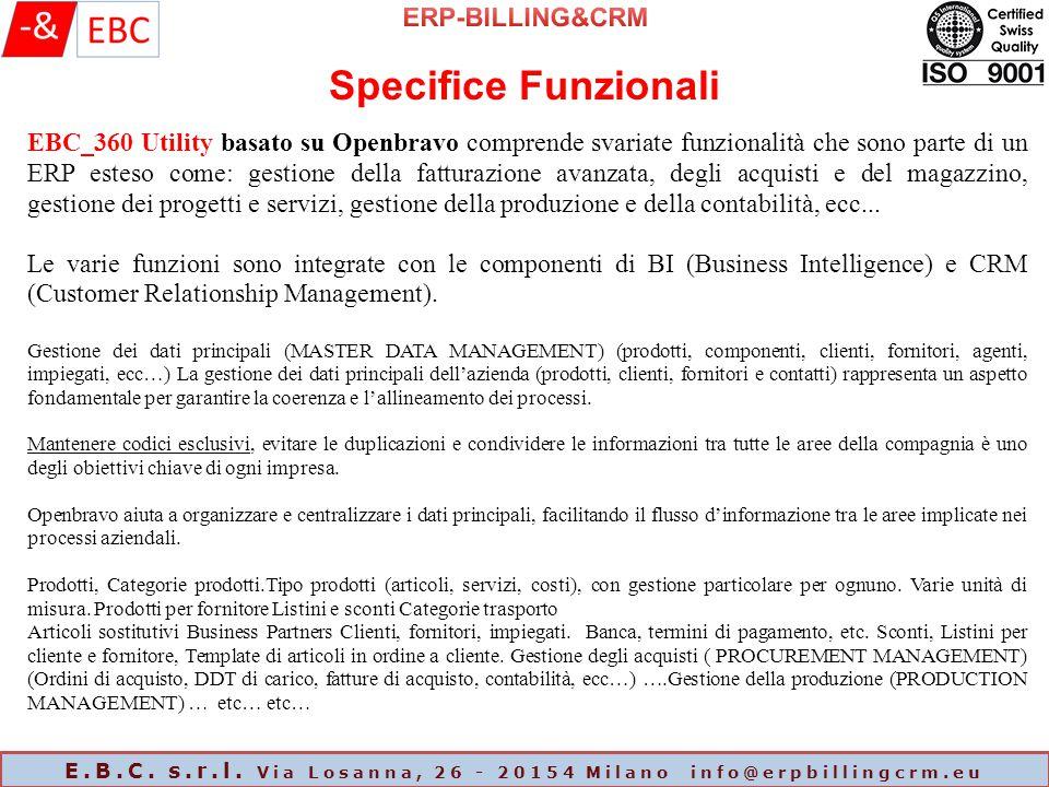 E.B.C. s.r.l. Via Losanna, 26 - 20154 Milano info@erpbillingcrm.eu EBC_360 Utility basato su Openbravo comprende svariate funzionalità che sono parte