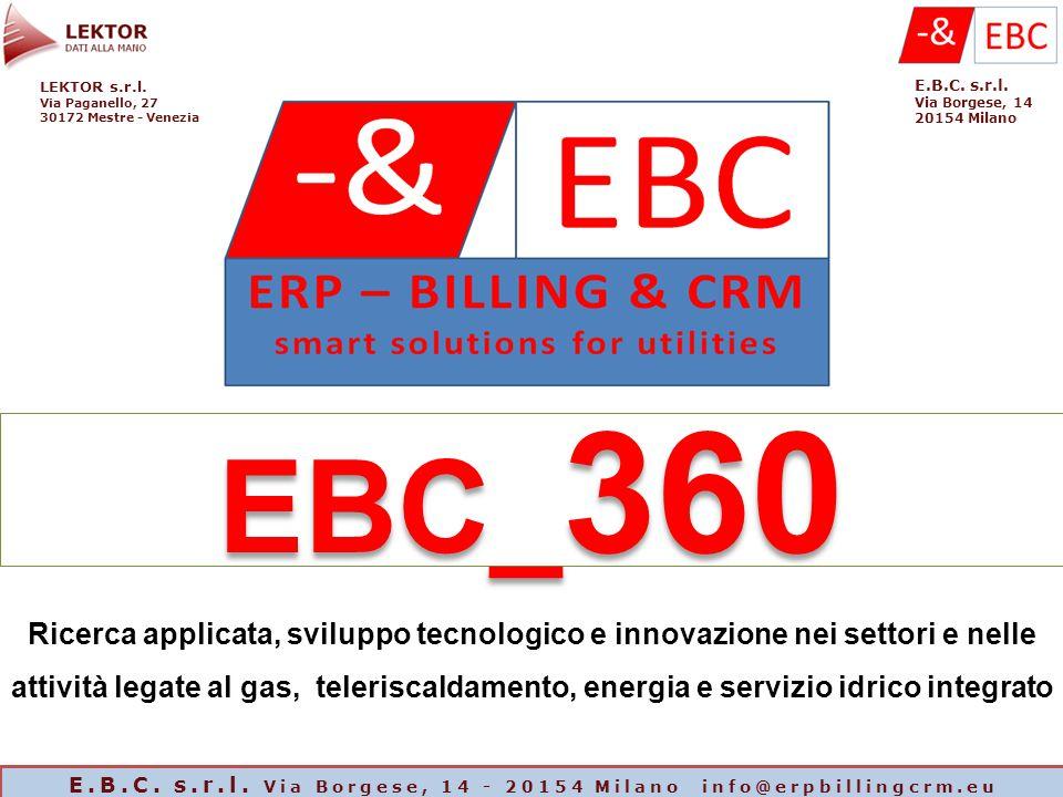 EBC_ 360 LEKTOR s.r.l. Via Paganello, 27 30172 Mestre - Venezia E.B.C. s.r.l. Via Borgese, 14 20154 Milano Ricerca applicata, sviluppo tecnologico e i