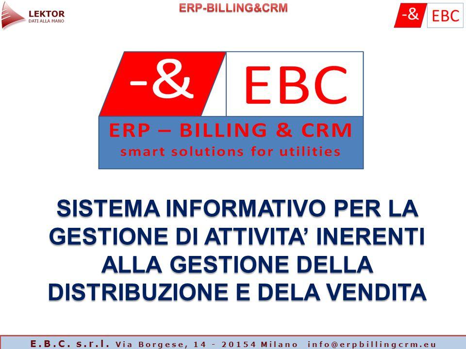 SISTEMA INFORMATIVO PER LA GESTIONE DI ATTIVITA' INERENTI ALLA GESTIONE DELLA DISTRIBUZIONE E DELA VENDITA E.B.C. s.r.l. Via Borgese, 14 - 20154 Milan