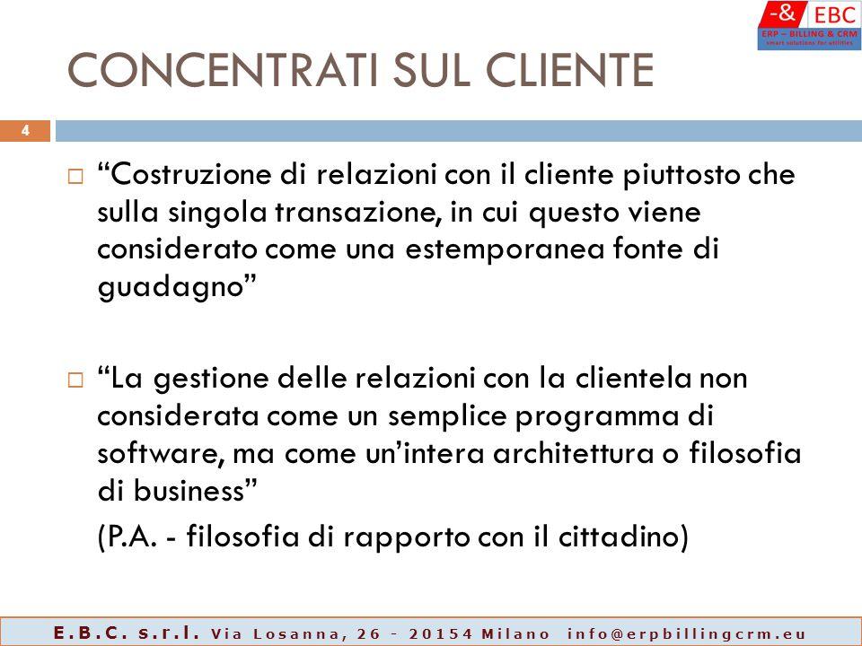 """CONCENTRATI SUL CLIENTE  """"Costruzione di relazioni con il cliente piuttosto che sulla singola transazione, in cui questo viene considerato come una e"""