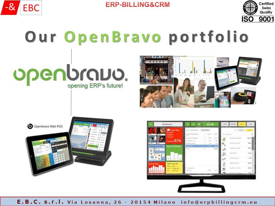 Our OpenBravo portfolio E.B.C. s.r.l. Via Losanna, 26 - 20154 Milano info@erpbillingcrm.eu