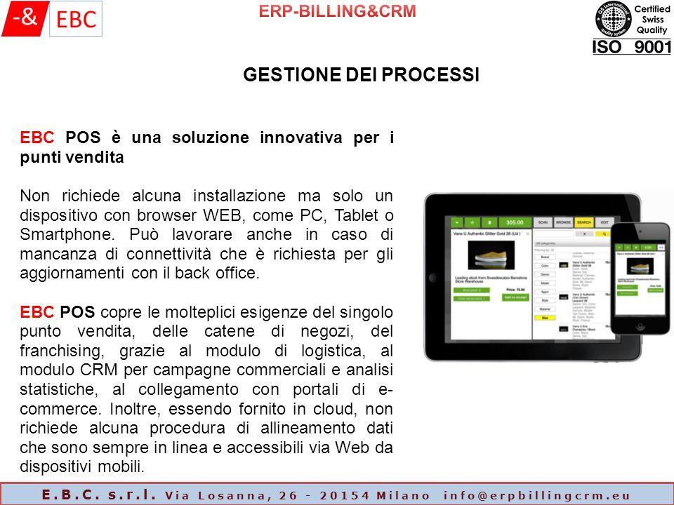 GESTIONE DEI PROCESSI EBC POS è una soluzione innovativa per i punti vendita Non richiede alcuna installazione ma solo un dispositivo con browser WEB, come PC, Tablet o Smartphone.