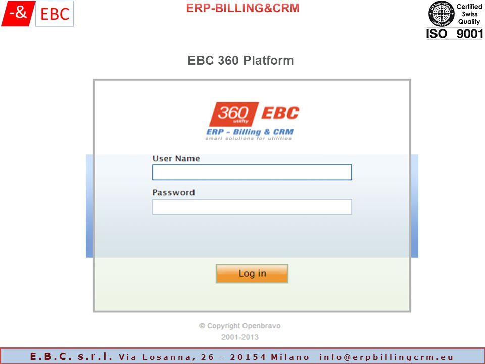 EBC 360 Platform E.B.C. s.r.l. Via Losanna, 26 - 20154 Milano info@erpbillingcrm.eu
