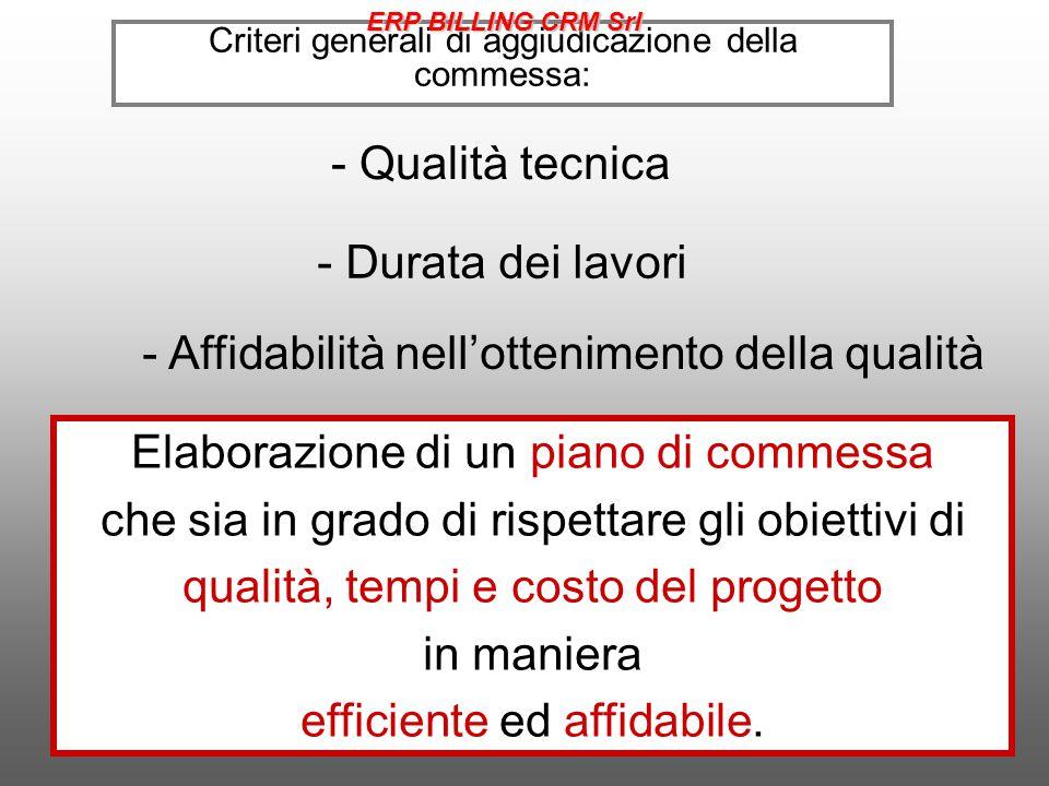 Criteri generali di aggiudicazione della commessa: - Qualità tecnica - Durata dei lavori - Affidabilità nell'ottenimento della qualità Elaborazione di un piano di commessa che sia in grado di rispettare gli obiettivi di qualità, tempi e costo del progetto in maniera efficiente ed affidabile.