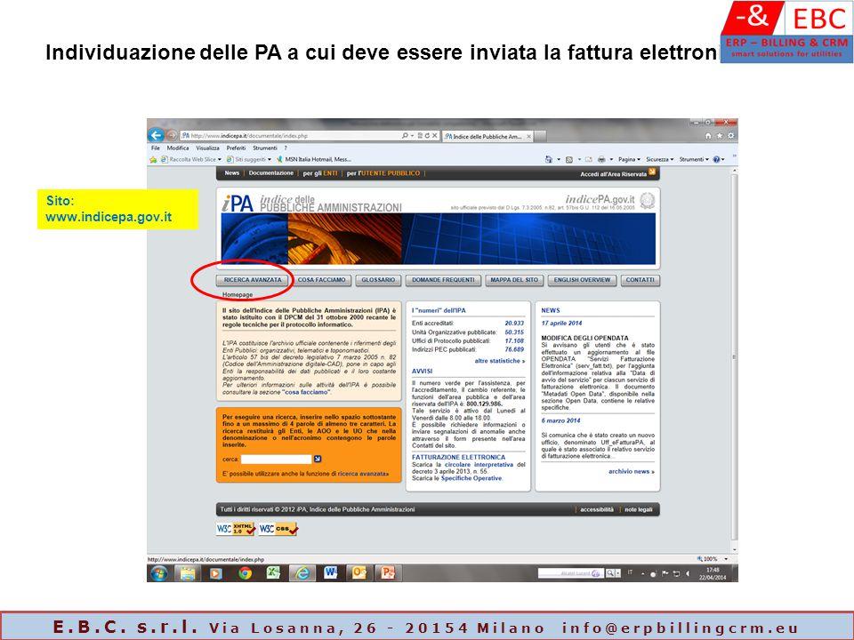 Individuazione delle PA a cui deve essere inviata la fattura elettronica Sito: www.indicepa.gov.it E.B.C. s.r.l. Via Losanna, 26 - 20154 Milano info@e