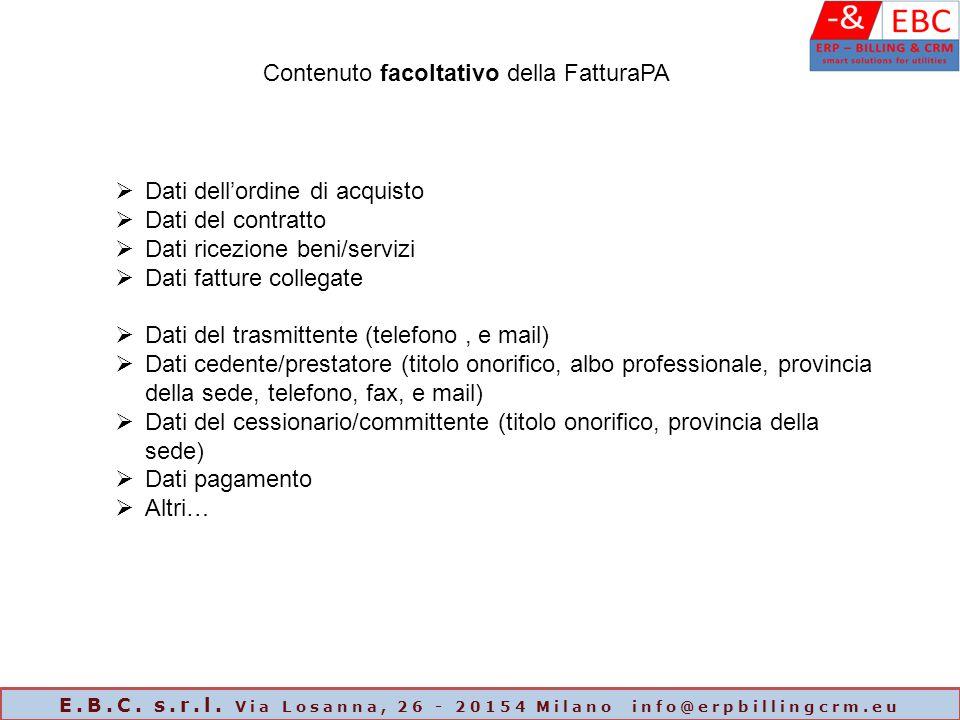 Contenuto facoltativo della FatturaPA  Dati dell'ordine di acquisto  Dati del contratto  Dati ricezione beni/servizi  Dati fatture collegate  Dat