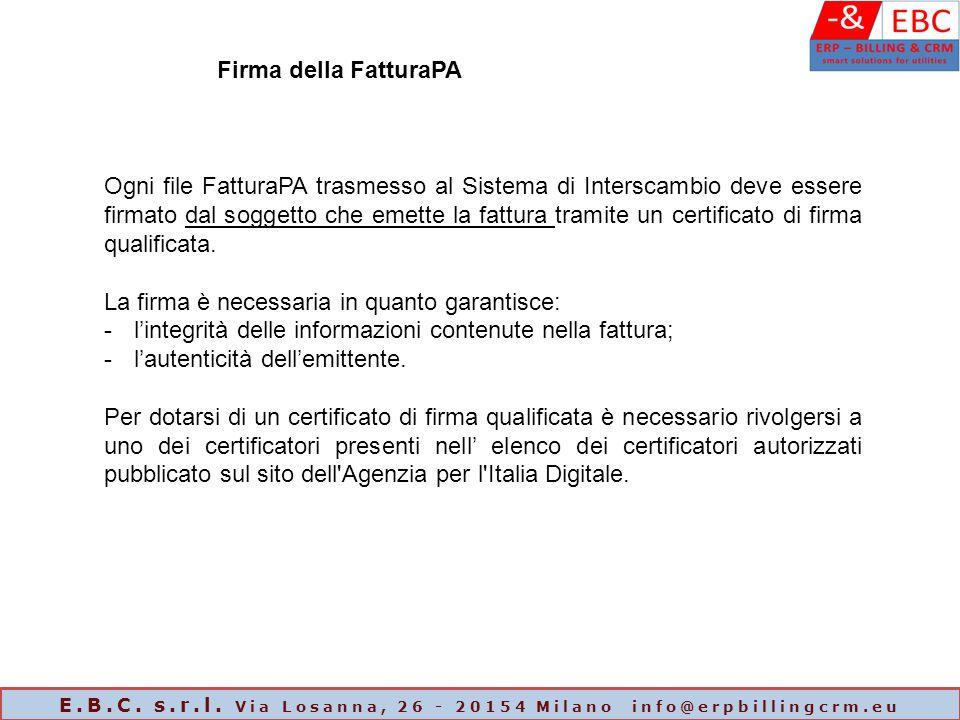 Ogni file FatturaPA trasmesso al Sistema di Interscambio deve essere firmato dal soggetto che emette la fattura tramite un certificato di firma qualif
