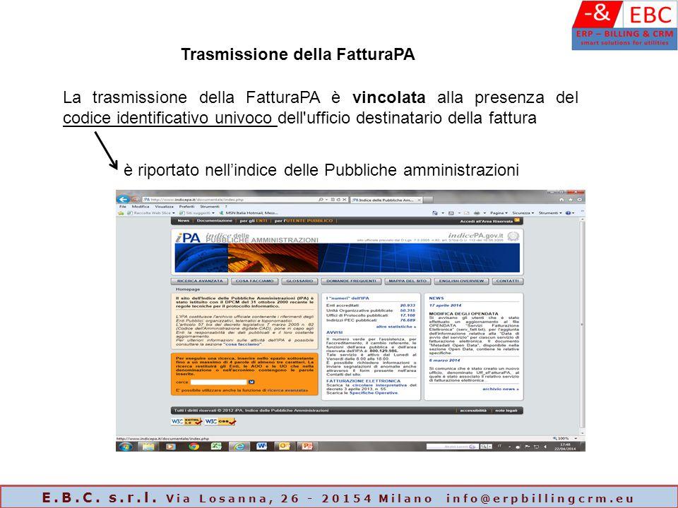 è riportato nell'indice delle Pubbliche amministrazioni Trasmissione della FatturaPA La trasmissione della FatturaPA è vincolata alla presenza del cod