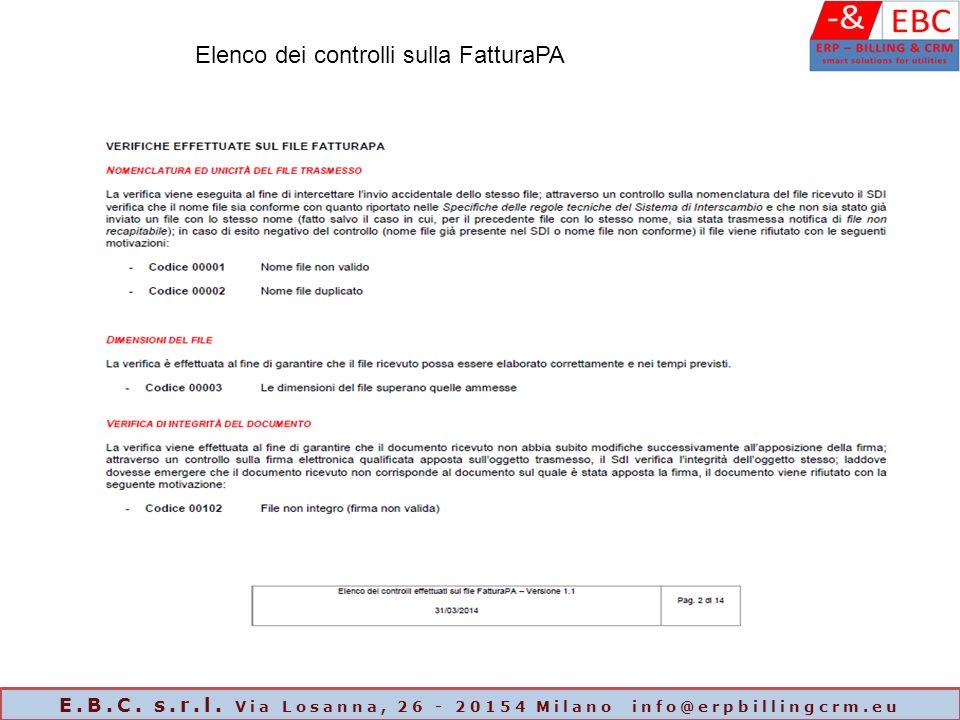 Elenco dei controlli sulla FatturaPA E.B.C. s.r.l. Via Losanna, 26 - 20154 Milano info@erpbillingcrm.eu