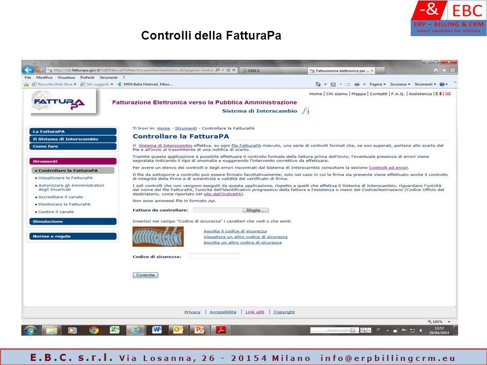 Controlli della FatturaPa E.B.C. s.r.l. Via Losanna, 26 - 20154 Milano info@erpbillingcrm.eu