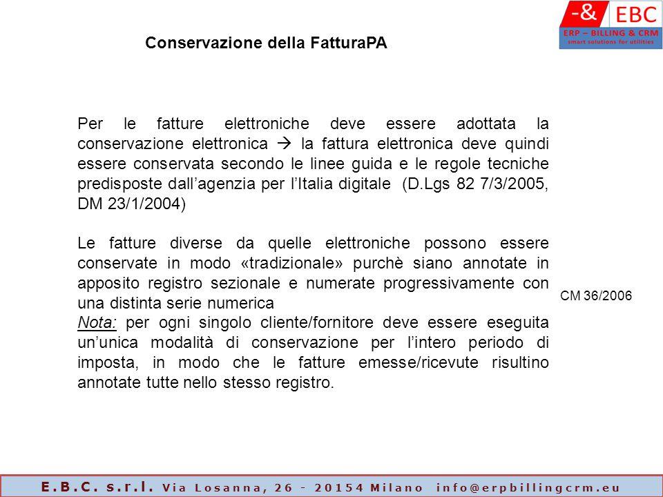 Conservazione della FatturaPA Per le fatture elettroniche deve essere adottata la conservazione elettronica  la fattura elettronica deve quindi esser