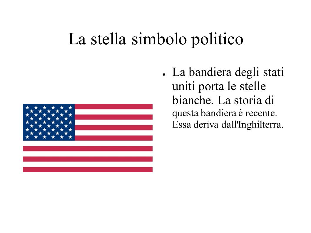 La stella simbolo politico ● La bandiera degli stati uniti porta le stelle bianche.