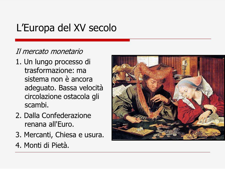 L'Europa del XV secolo Il mercato monetario 1.