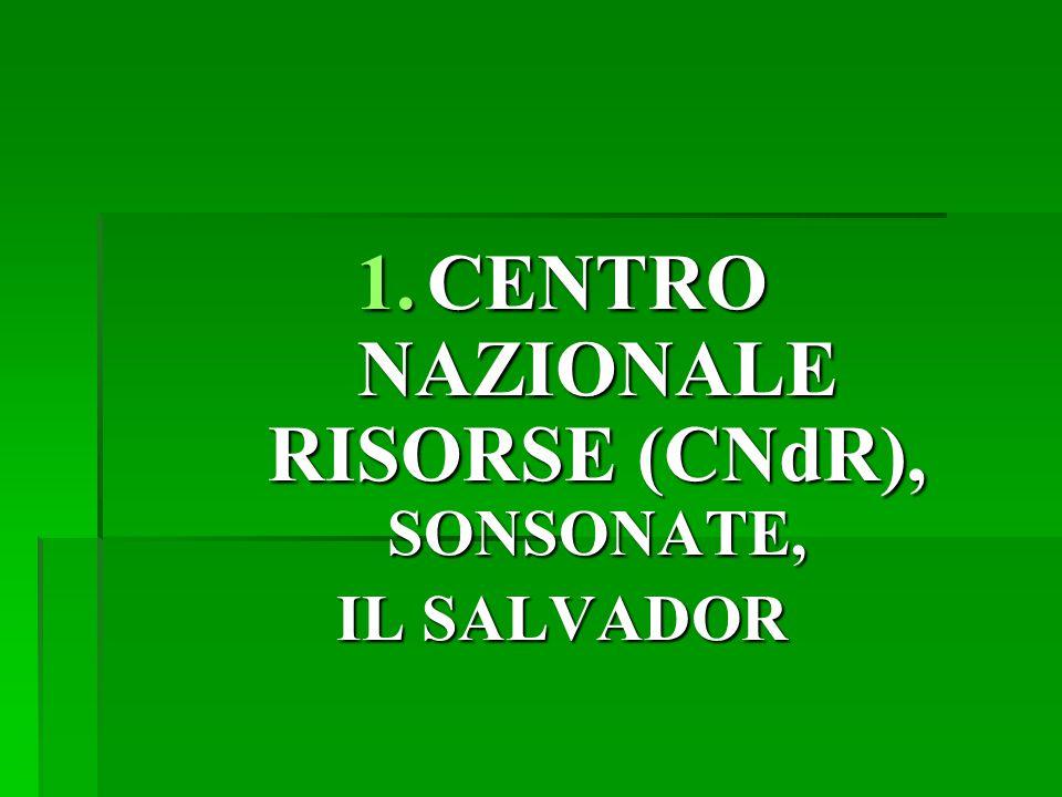 1.CENTRO NAZIONALE RISORSE (CNdR), SONSONATE, IL SALVADOR