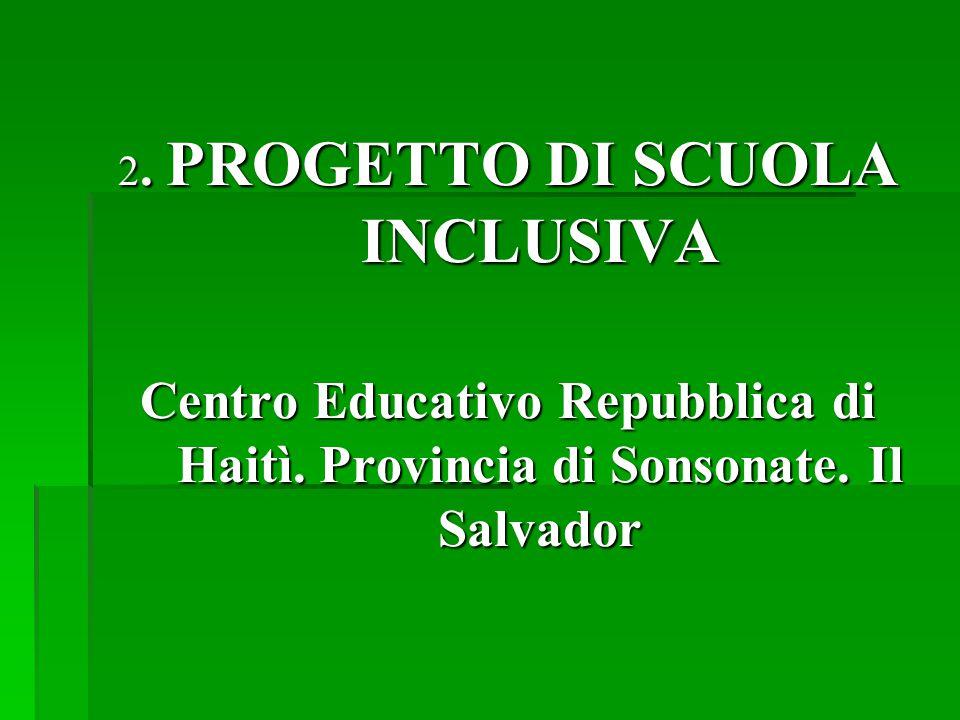 2. PROGETTO DI SCUOLA INCLUSIVA Centro Educativo Repubblica di Haitì.