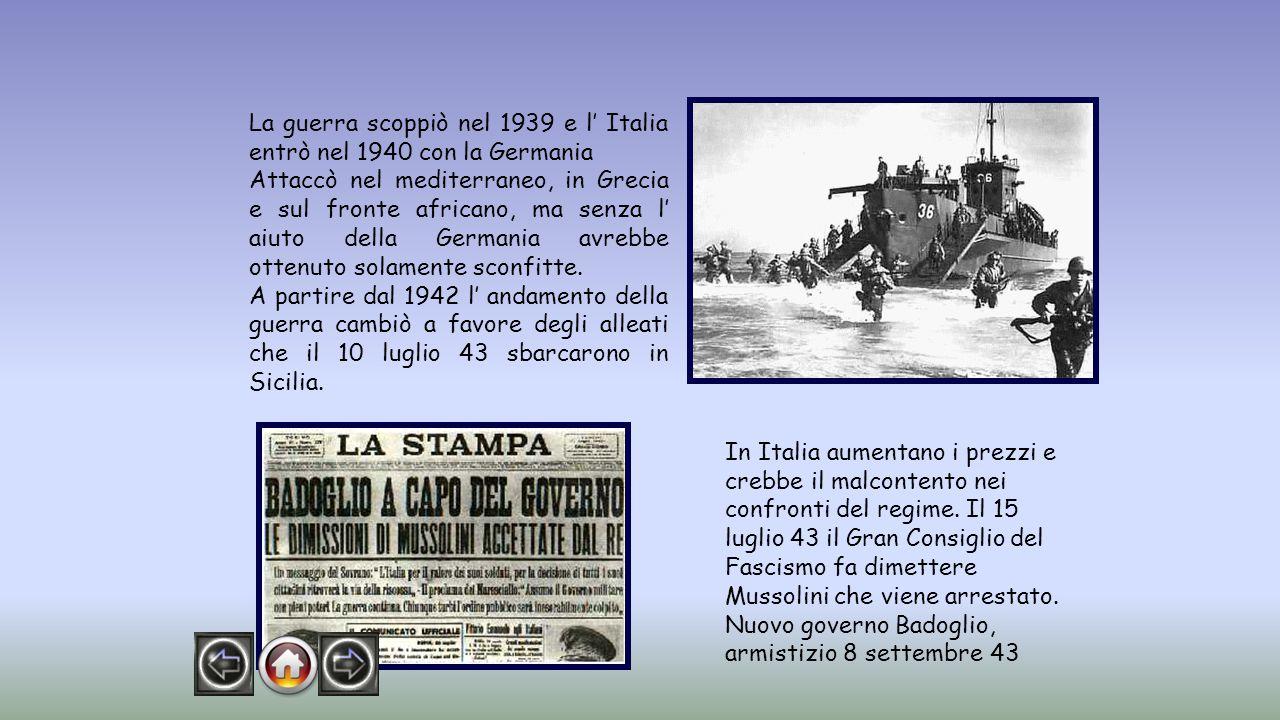 La guerra scoppiò nel 1939 e l' Italia entrò nel 1940 con la Germania Attaccò nel mediterraneo, in Grecia e sul fronte africano, ma senza l' aiuto della Germania avrebbe ottenuto solamente sconfitte.