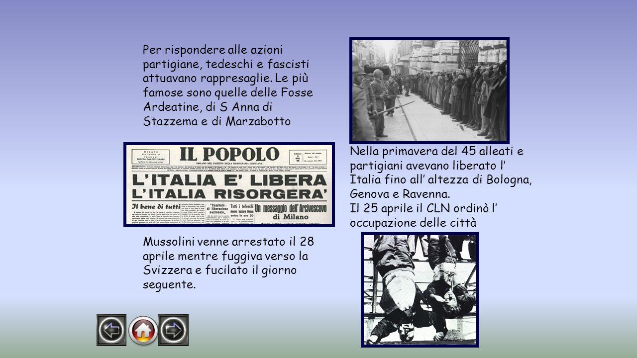 Per rispondere alle azioni partigiane, tedeschi e fascisti attuavano rappresaglie.