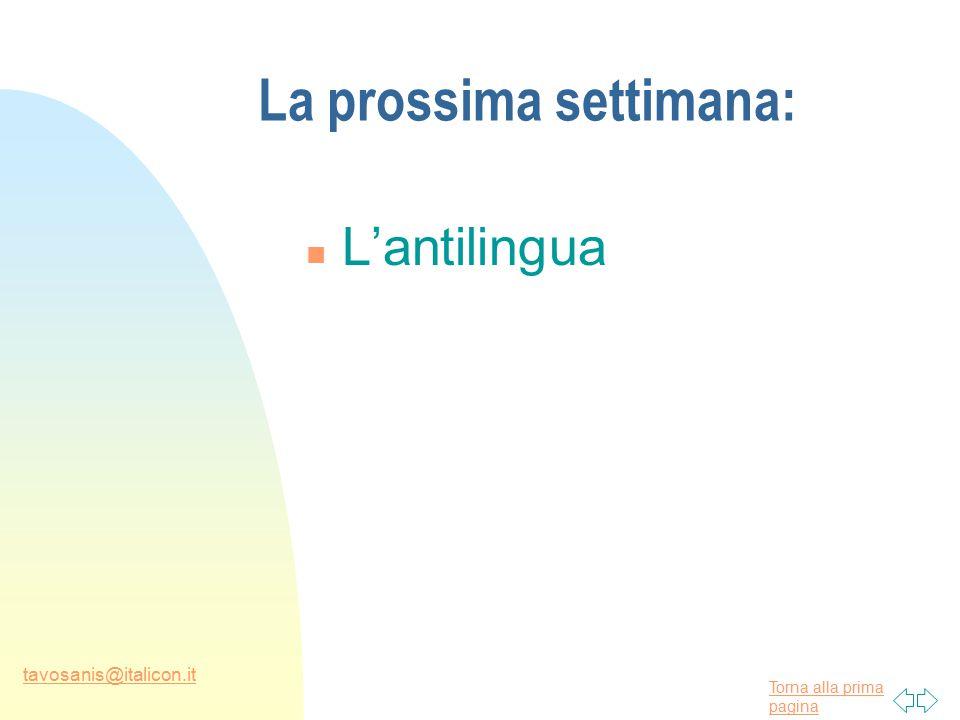 Torna alla prima pagina tavosanis@italicon.it La prossima settimana: n L'antilingua