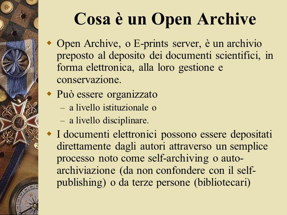 Cosa è un Open Archive  Open Archive, o E-prints server, è un archivio preposto al deposito dei documenti scientifici, in forma elettronica, alla loro gestione e conservazione.