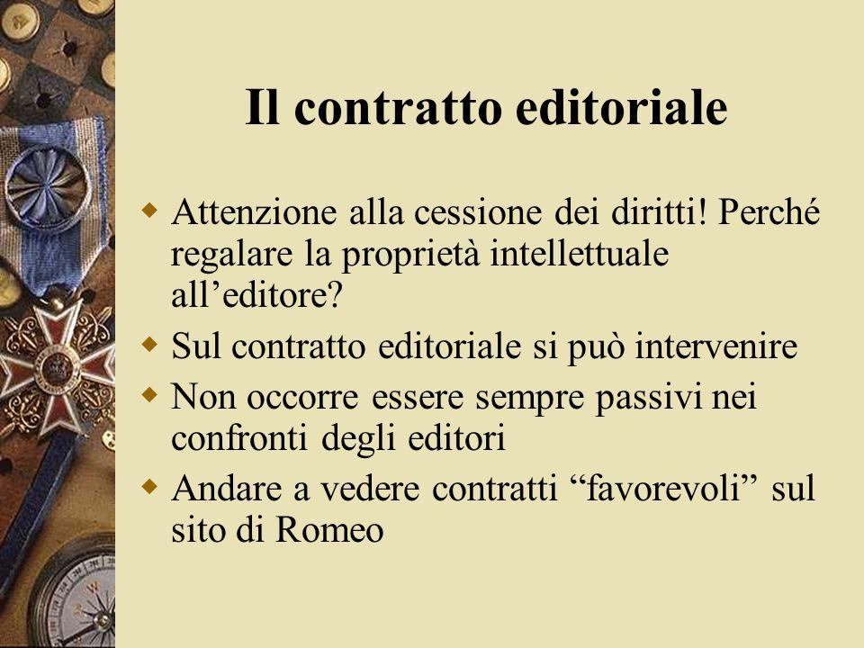 Il contratto editoriale  Attenzione alla cessione dei diritti.