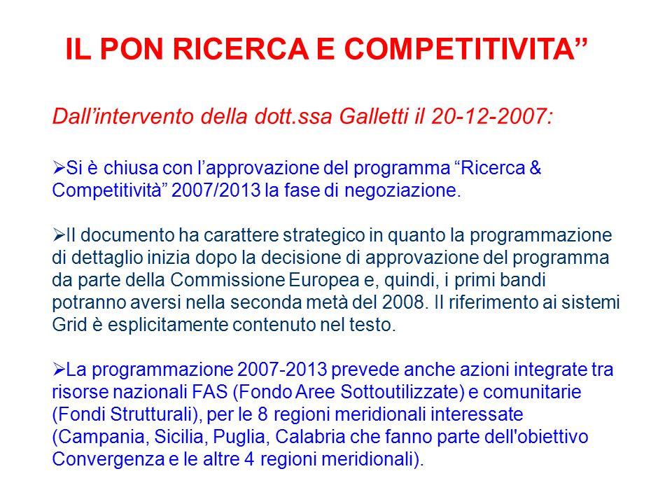 Dall'intervento della dott.ssa Galletti il 20-12-2007:  Si è chiusa con l'approvazione del programma Ricerca & Competitività 2007/2013 la fase di negoziazione.