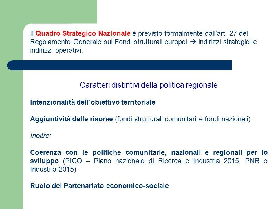 Il Quadro Strategico Nazionale è previsto formalmente dall'art. 27 del Regolamento Generale sui Fondi strutturali europei  indirizzi strategici e ind