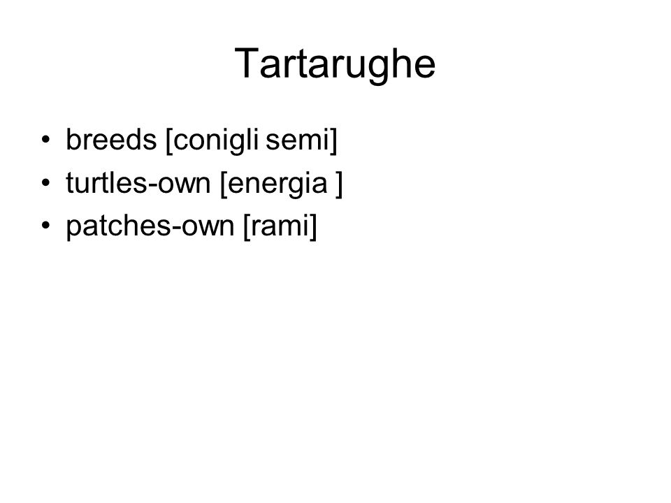 Tartarughe breeds [conigli semi] turtles-own [energia ] patches-own [rami]