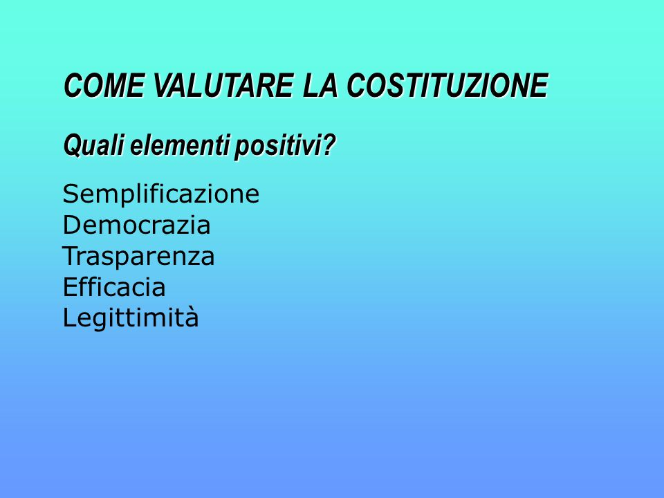 COME VALUTARE LA COSTITUZIONE Quali elementi positivi.