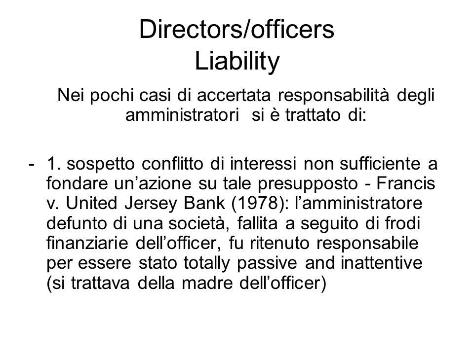 Directors/officers Liability Nei pochi casi di accertata responsabilità degli amministratori si è trattato di: -1. sospetto conflitto di interessi non