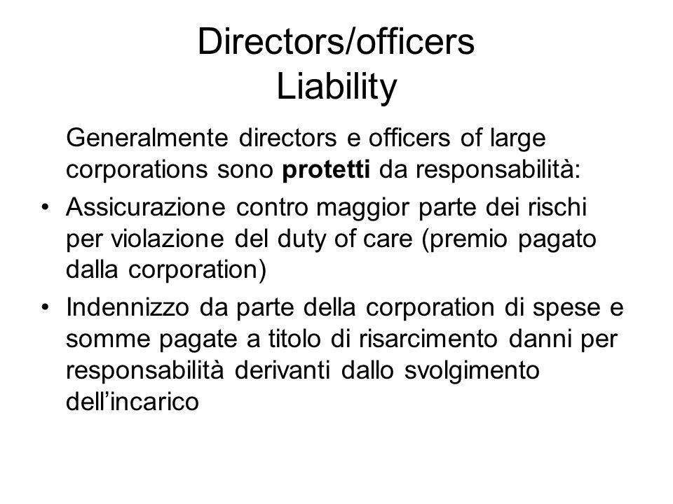 Directors/officers Liability Generalmente directors e officers of large corporations sono protetti da responsabilità: Assicurazione contro maggior par