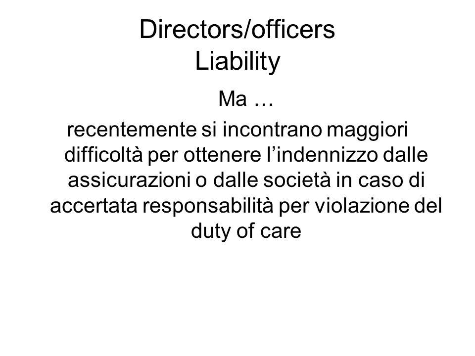Directors/officers Liability Ma … recentemente si incontrano maggiori difficoltà per ottenere l'indennizzo dalle assicurazioni o dalle società in caso