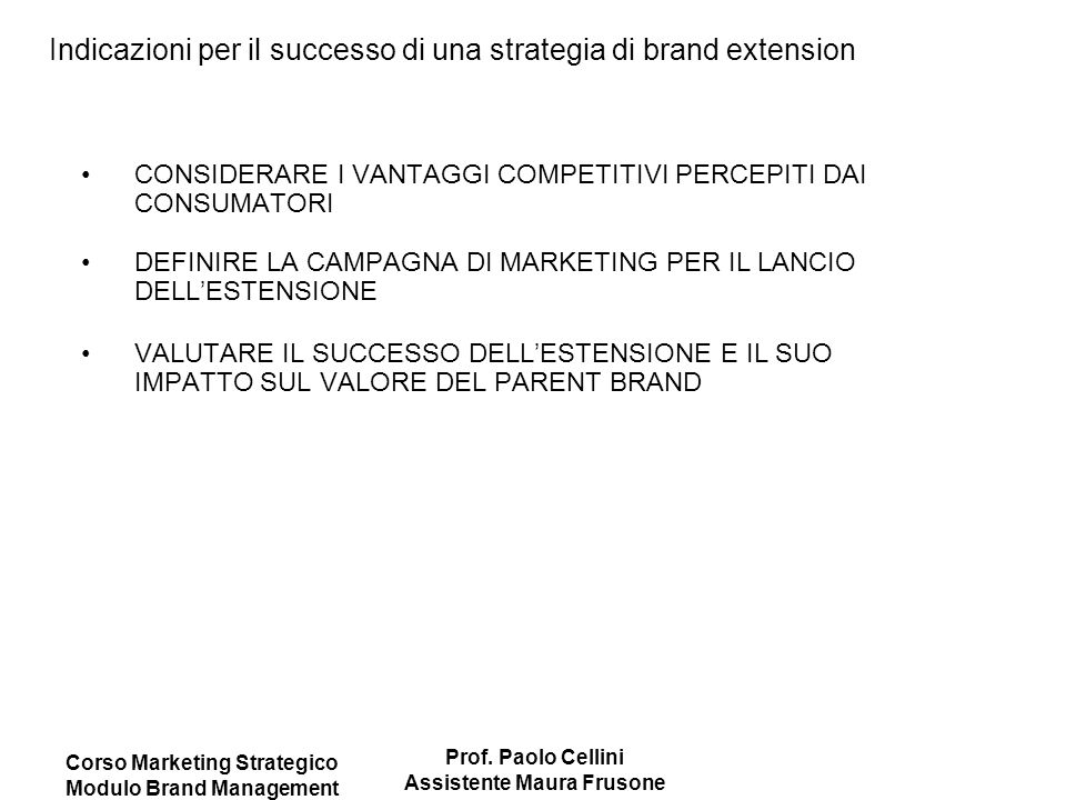 Corso Marketing Strategico Modulo Brand Management Prof. Paolo Cellini Assistente Maura Frusone CONSIDERARE I VANTAGGI COMPETITIVI PERCEPITI DAI CONSU
