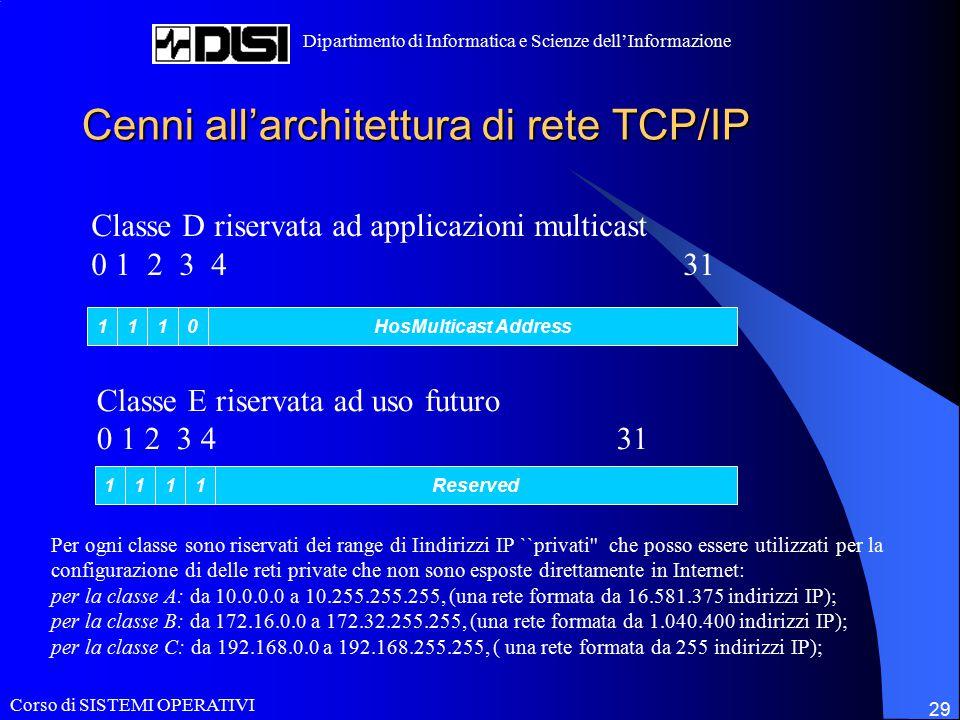 Corso di SISTEMI OPERATIVI Dipartimento di Informatica e Scienze dell'Informazione 29 Cenni all'architettura di rete TCP/IP Classe D riservata ad appl