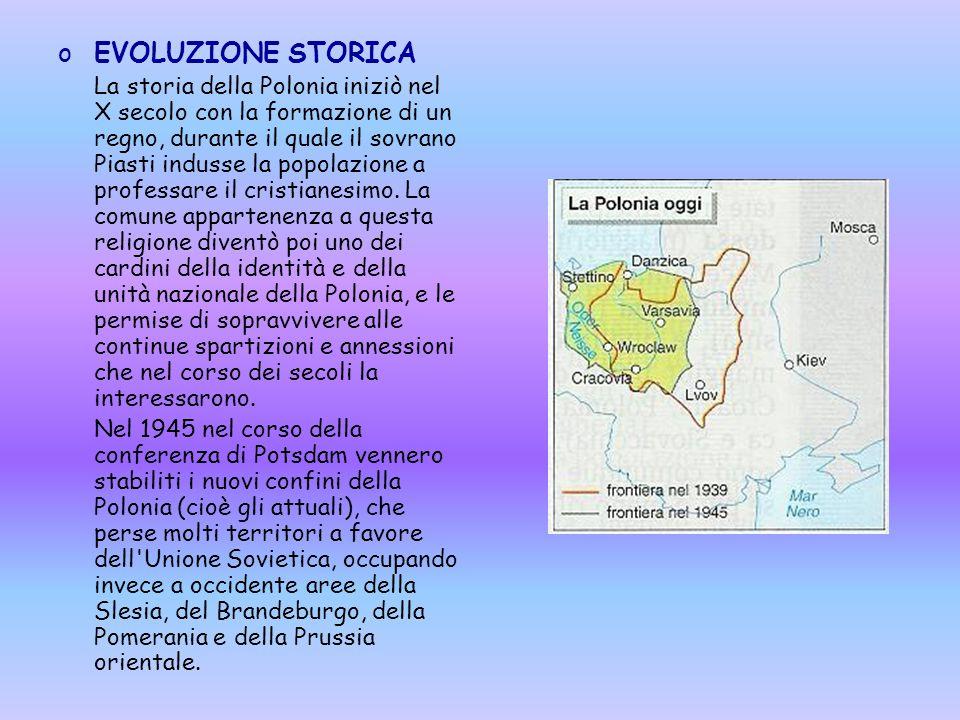 oEVOLUZIONE STORICA La storia della Polonia iniziò nel X secolo con la formazione di un regno, durante il quale il sovrano Piasti indusse la popolazio