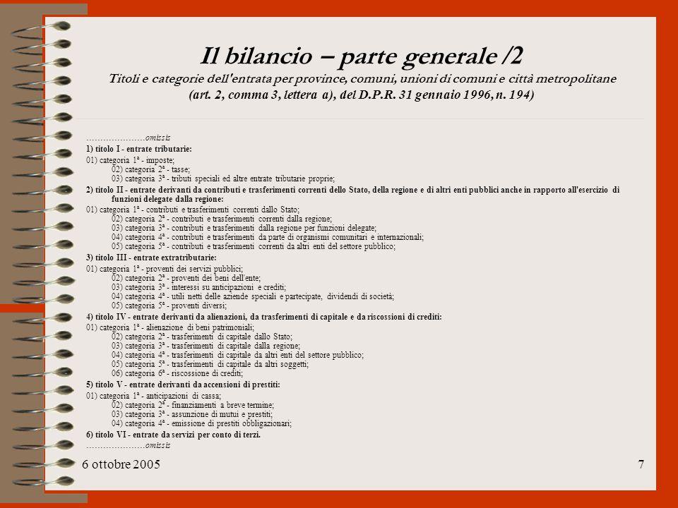 6 ottobre 20057 Il bilancio – parte generale /2 Titoli e categorie dell'entrata per province, comuni, unioni di comuni e città metropolitane (art. 2,