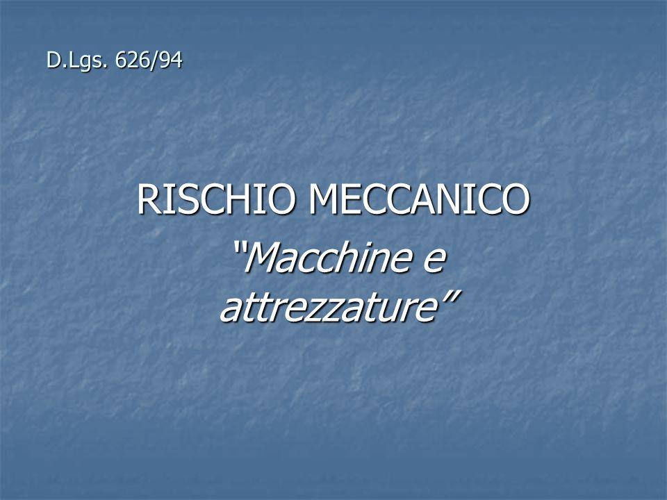 """D.Lgs. 626/94 RISCHIO MECCANICO """"Macchine e attrezzature"""""""