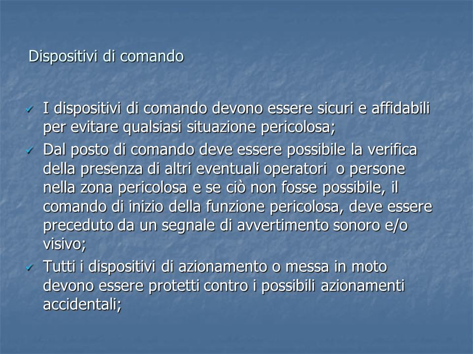 Dispositivi di comando I dispositivi di comando devono essere sicuri e affidabili per evitare qualsiasi situazione pericolosa; I dispositivi di comand