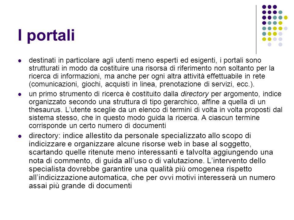 I portali destinati in particolare agli utenti meno esperti ed esigenti, i portali sono strutturati in modo da costituire una risorsa di riferimento n
