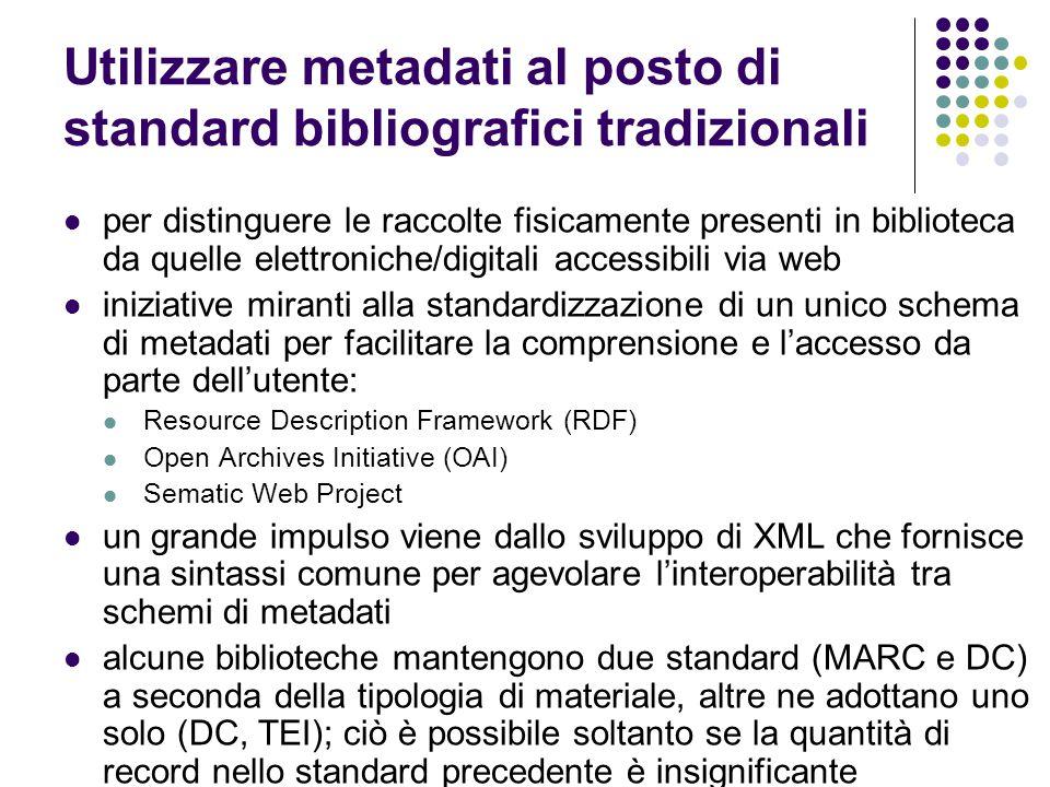 Utilizzare metadati al posto di standard bibliografici tradizionali per distinguere le raccolte fisicamente presenti in biblioteca da quelle elettroni