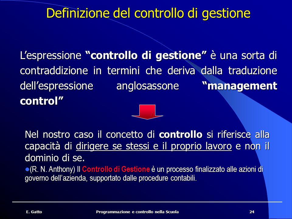 """24E. GattoProgrammazione e controllo nella Scuola Definizione del controllo di gestione L'espressione """"controllo di gestione"""" è una sorta di contraddi"""