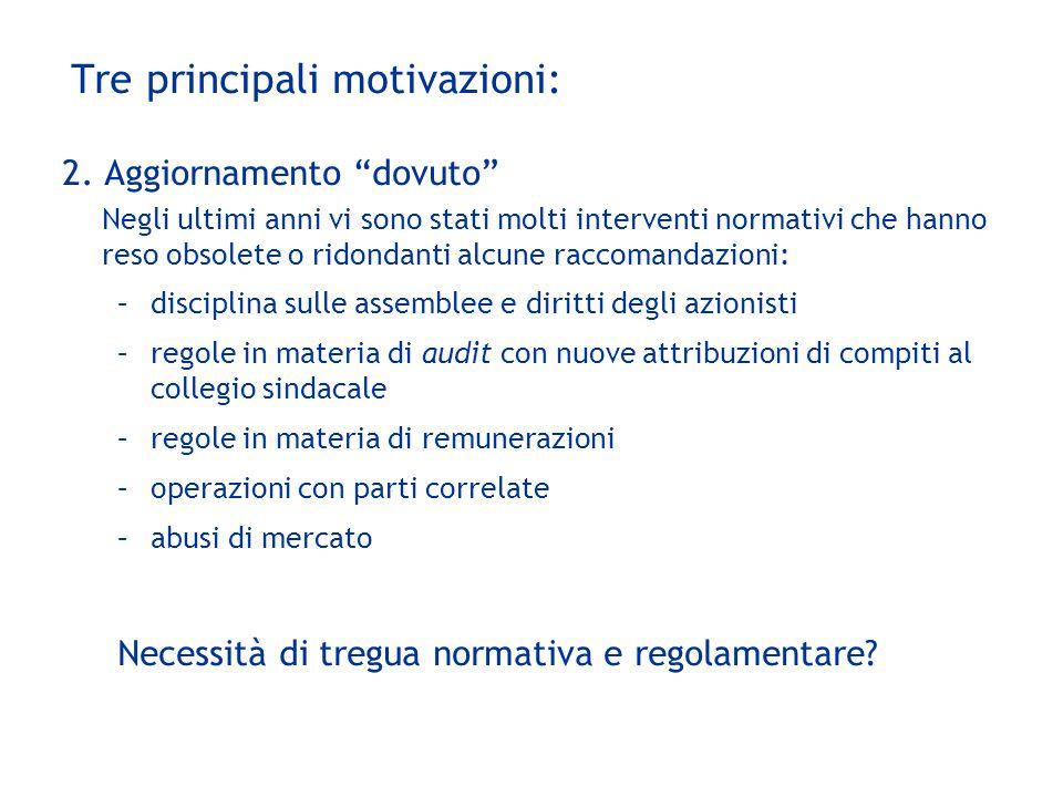 Tre principali motivazioni: 3.