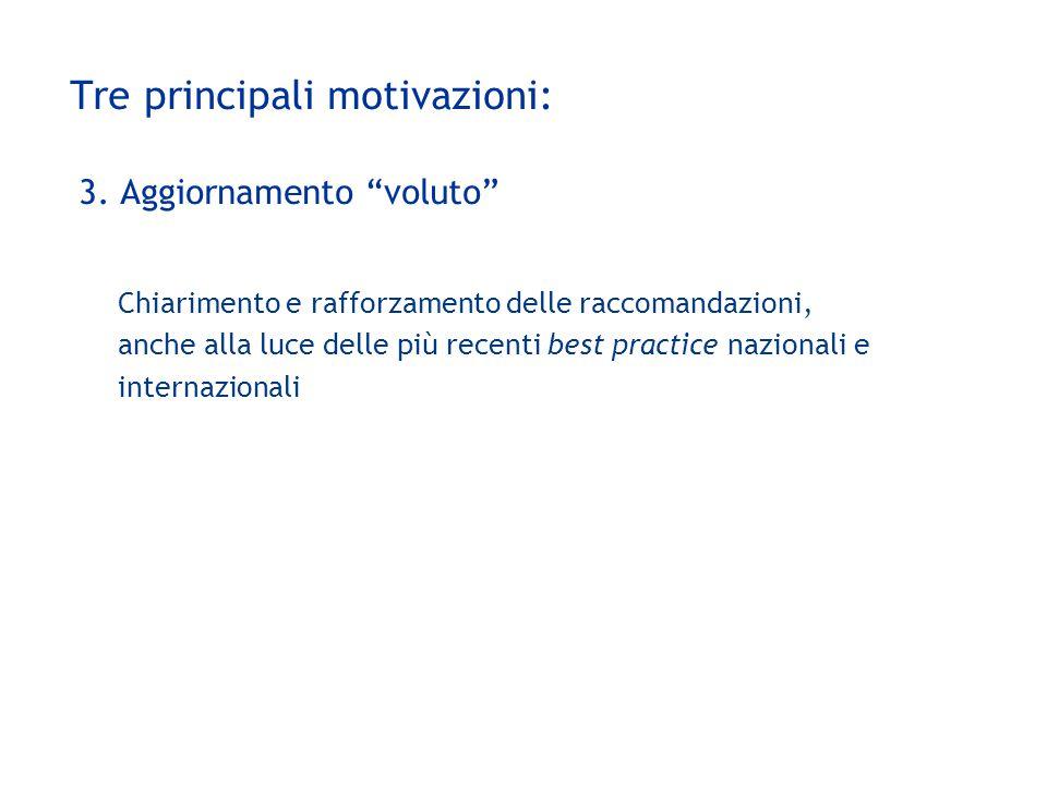 """Tre principali motivazioni: 3. Aggiornamento """"voluto"""" Chiarimento e rafforzamento delle raccomandazioni, anche alla luce delle più recenti best practi"""