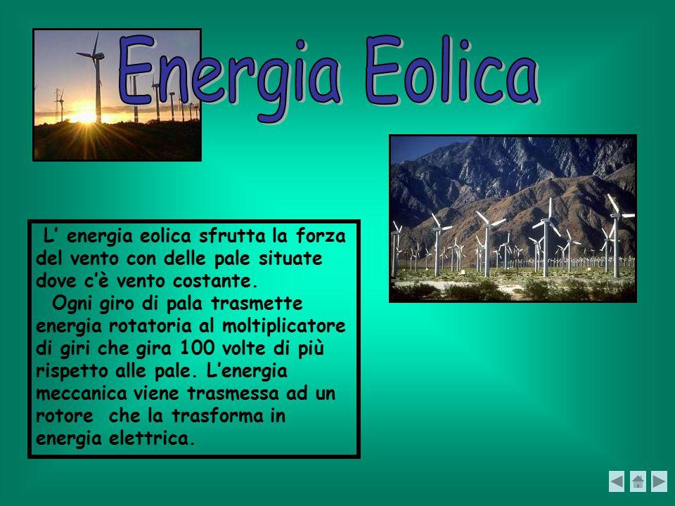 si sfrutta il calore della terra, per riscaldare l'acqua, trasformarla in vapore e quindi in energia elettrica.
