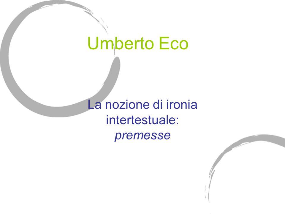 Umberto Eco La nozione di ironia intertestuale: premesse