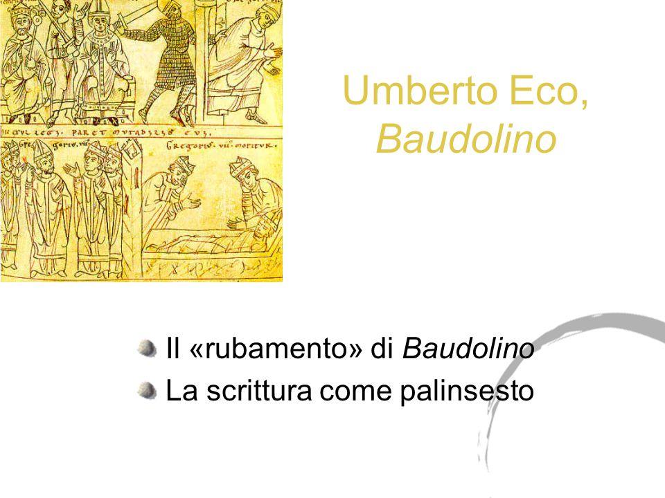 Umberto Eco, Baudolino Il «rubamento» di Baudolino La scrittura come palinsesto