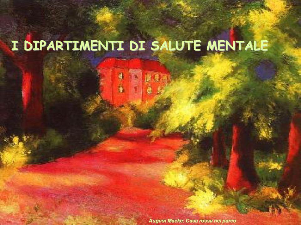 I DIPARTIMENTI DI SALUTE MENTALE August Macke: Casa rossa nel parco