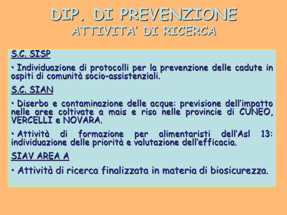 DIP. DI PREVENZIONE ATTIVITA' DI RICERCA S.C.