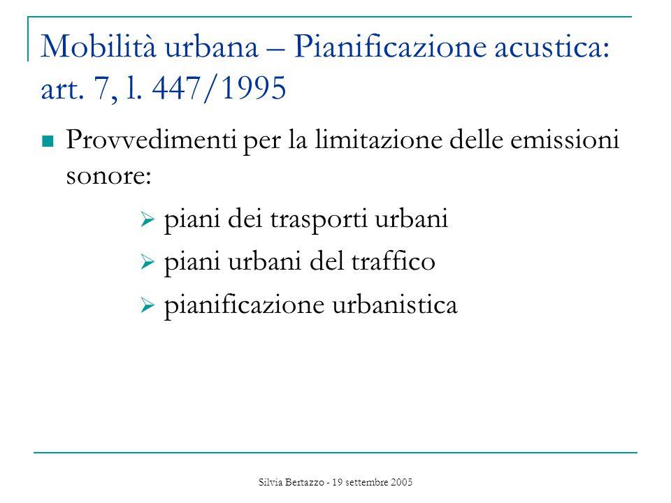 Silvia Bertazzo - 19 settembre 2005 Mobilità urbana – Pianificazione acustica: art.